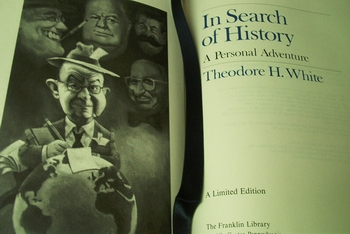 Theodore H. White In Search of History